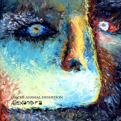 ALEXANDRA「CIRCUS ANIMAL DESERTION」