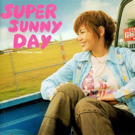 SUPER SUNNY DAYS