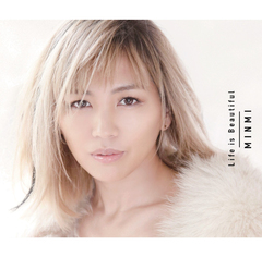 MINMI 「Life is Beautiful」