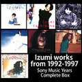 いよいよ明日、7/13(金)から予約開始!「Izumi Works from 1992-1997  Sony Music Years Complete Box」
