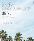 webマガジン「STAY SALTY Vol.6」に寄稿&取材していただきました。